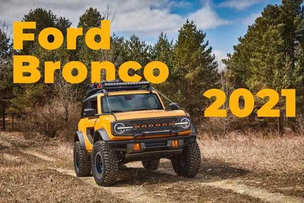 Nueva Ford Bronco 2021: Todo sobre esta 4×4