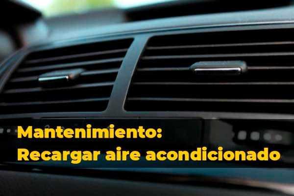 ¿Cuando recargar el aire acondicionado del coche?