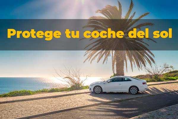 Cómo proteger el coche del sol