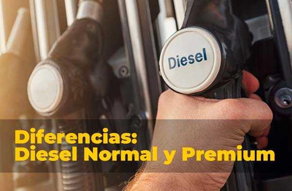 Diferencias entre el diésel Normal y el Premium